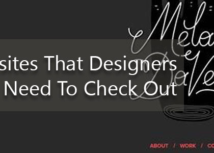 Websites That Designers Need To Check Out