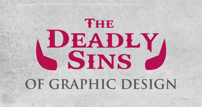 Some Deadly Graphic Design Sins That Can Make Your Business Look Unprofessional